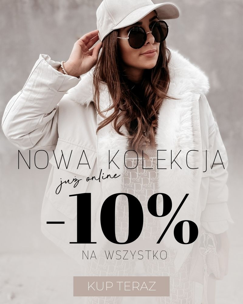 Nowa Kolekcja online dodatkowo -10%